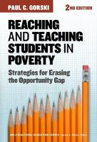 Reaching and Teaching Students in Poverty Strategies for Erasing the Opportunity Gap by Paul C. Gorski