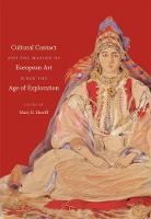 Cultural Contact and the Making of European Art since the Age of Exploration by Mary D. Sheriff