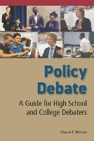 Policy Debate A Guide for High School and College Debaters by Shawn F. Briscoe