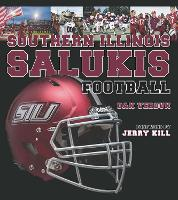 Southern Illinois Salukis Football by Dan Verdun, Jerry Kill