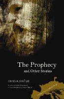 The Prophecy and Other Stories by Drago Jancar