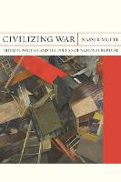 Civilizing War Imperial Politics and the Poetics of National Rupture by Nasser Mufti