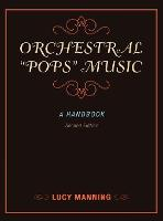 Orchestral Pops Music A Handbook by Lucy Manning