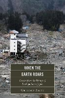 When the Earth Roars Lessons from the History of Earthquakes in Japan by Gregory Smits