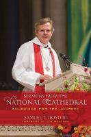 Sermons from the National Cathedral Soundings for the Journey by Samuel T., III Lloyd, Jon Meacham