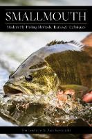 Smallmouth Modern Fly-Fishing Methods, Tactics, and Techniques by Dave Karczynski, Tim Landwehr, Dave Whitlock