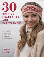 30 Knitted Headbands and Ear Warmers Stylish Designs for Every Occasion by Jenise Hope