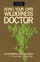Being Your Own Wilderness Doctor by Bradford Angier