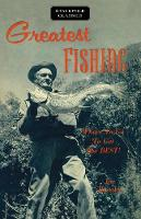 Greatest Fishing Where to Go to Get the Best! by Joe Brooks