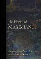 The Elegies of Maximianus by Maximianus the Etruscan, Michael Roberts