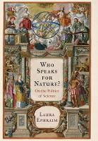 Who Speaks for Nature? On the Politics of Science by Laura Ephraim