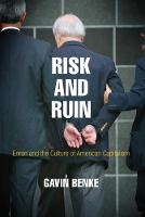 Risk and Ruin Enron and the Culture of American Capitalism by Gavin Benke