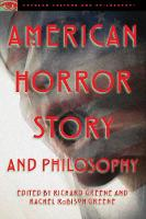 American Horror Story and Philosophy Life Is but a Nightmare by Richard (Loyola University New Orleans) Greene