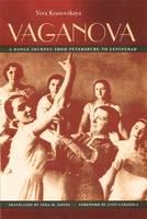 Vaganova A Dance Journey from Petersburg to Leningrad by Vera Krasovskaya, Lynn Garafola