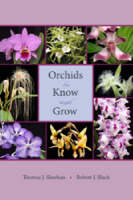 Orchids to Know and Grow by Thomas J. Sheehan, Robert J. Black