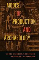Modes of Production and Archaeology by Robert M. Rosenswig
