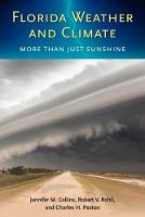 Florida Weather and Climate More Than Just Sunshine by Jennifer M. Collins, Robert V. Rohli, Charles H. Paxton