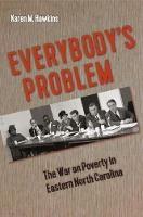 Everybody's Problem The War on Poverty in Eastern North Carolina by Karen M. Hawkins
