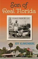 Son of Real Florida Stories from My Life by Jeff Klinkenberg