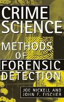 Crime Science Methods of Forensic Detection by Joe Nickell, John F. Fischer