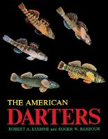 The American Darters by Robert A. Kuehne, Roger W. Barbour