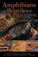Amphibians and Reptiles of Land Between the Lakes by Edmund J. Zimmerer, David H. Snyder, A. Floyd Scott, David F. Frymire