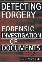 Detecting Forgery Forensic Investigation of Documents by Joe Nickell