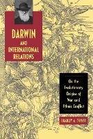 Darwin and International Relations On the Evolutionary Origins of War and Ethnic Conflict by Bradley A. (Professor of Political Science, University of Minnesote-Duluth, USA) Thayer