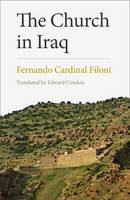 The Church in Iraq by Cardinal Fernando Filoni