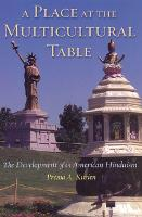 A Place at the Multicultural Table The Development of an American Hinduism by Prema Kurien