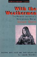 With the Weathermen The Personal Journal of a Revolutionary Woman by Susan Stern, Laura Browder