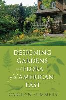 Designing Gardens With Flora of the American East by