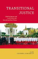 Transitional Justice Global Mechanisms and Local Realities after Genocide and Mass Violence by Alexander Laban Hinton