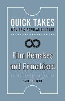 Film Remakes and Franchises by Daniel Herbert
