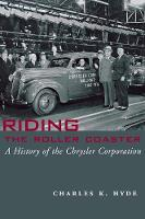 Riding the Roller Coaster A History of the Chrysler Corporation by Charles K. Hyde