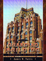 The Guardian Building Cathedral of Finance by