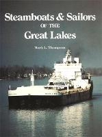 Steamboats and Sailors of the Great Lakes by Mark L. Thompson