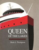 Queen of the Lakes by Mark L. Thompson