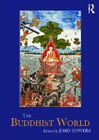 The Buddhist World by John (Australian National University, Australia) Powers