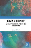 Dream Sociometry A Multi-Perspectival Path to the Transpersonal by Joseph (Psychotherapist and author, Germany) Dillard