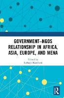 Government-NGOs Relationship in Africa, Asia, Europe, and MENA by Raffaele (LUISS Guido Carli University, Italy) Marchetti