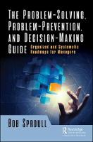 The Problem-Solving, Problem-Prevention, and Decision-Making Guide Organized and Systematic Roadmaps for Managers by Bob (Focus and Leverage Consulting, USA) Sproull