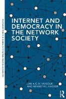 Internet and Democracy in the Network Society by Jan A.G.M. (University of Twente, Netherlands) van Dijk, Kenneth L. (New Mexico State University, USA) Hacker