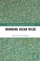 The Branding of Oscar Wilde by Michael Gillespie