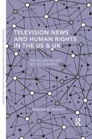 Television News and Human Rights in the US & UK The Violations Will Not Be Televised by Shawna M. (Kingsborough Community College, USA) Brandle
