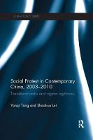 Social Protest in Contemporary China, 2003-2010 Transitional Pains and Regime Legitimacy by Yanqi (University of Utah, USA) Tong, Shaohua (University of Utah, USA) Lei