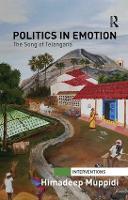 Politics in Emotion The Song of Telangana by Himadeep (Vassar College, USA.) Muppidi
