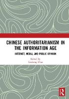 Chinese Authoritarianism in the Information Age Internet, Media, and Public Opinion by Suisheng (University of Denver, Colorado, USA) Zhao