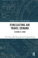Forecasting Air Travel Demand Looking at China by Kin Keung (Shaanxi Normal University, China) Lai, Yafei (Shenwan Hongyuan Securities Co. Ltd. China) Zheng, Shouyang (Chi Wang
