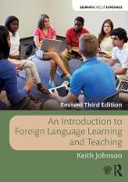 An Introduction to Foreign Language Learning and Teaching by Keith (University of Lancaster, UK) Johnson